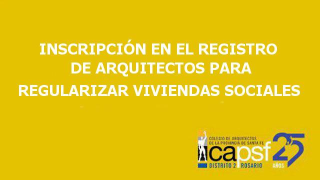 inscripciÓn en el registro de arquitectos para regularizar viviendas sociales   CAd2