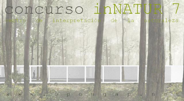 concurso innatur 7 - centro de interpretaciÓn de la naturaleza | CAd2