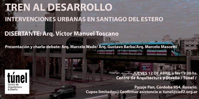 tren al desarrollo, intervenciones urbanas en santiago del estero | CAd2