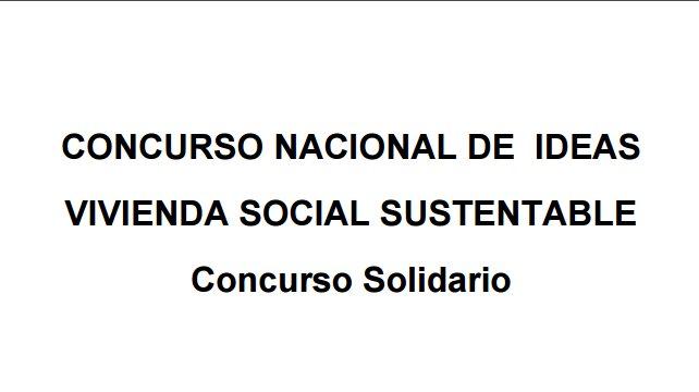 concurso nacional de ideas - vivienda social sustentable, concurso solidario   CAd2