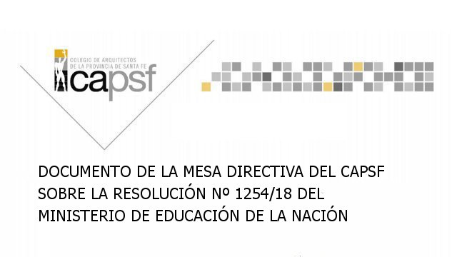 Documento de la Mesa Directiva del CAPSF sobre la Resolución Nº 1254/18 del Ministerio de Educación de la Nación