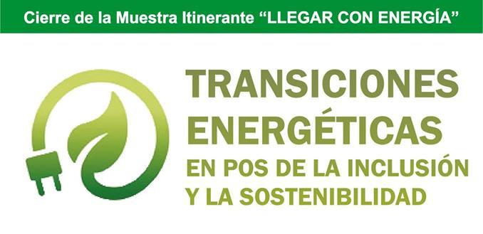 transiciones energéticas, en pos de la inclusión y la sostenibilidad | CAd2