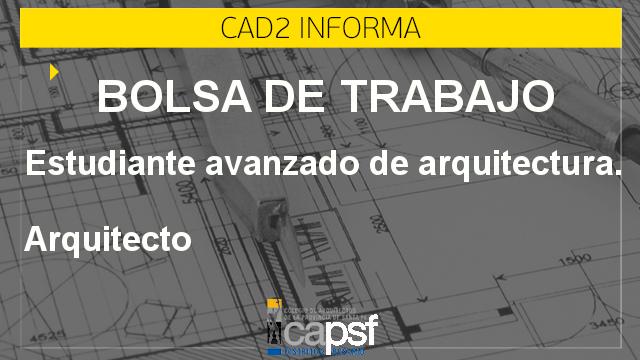 bolsa de trabajo: estudiante avanzado de arquitectura - arquitecto | CAd2