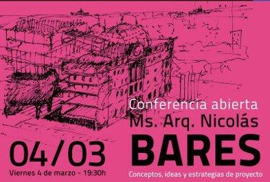conferencia abierta  ms. arq. nicolás bares | CAd2