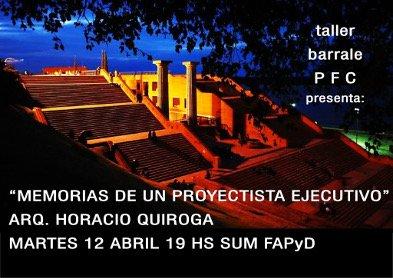 memorias de un proyectista ejecutivo - arq. horacio quiroga | CAd2